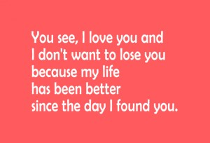 I love you and don't want to lose you, Beautiful Love Quotes, Romantic Words of Love