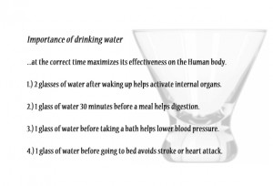 Drinking water at the correct time maximizes its effectiveness on the Human body.