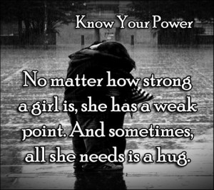 No matter how strong a girl is she has a weak point