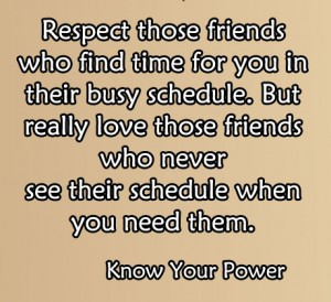 Respect those who find time for you