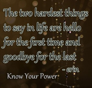 The two hardest things to say in life