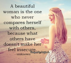 A beautiful woman is the one who never compares herself with oth