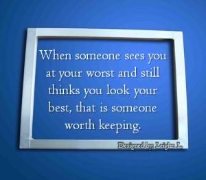A someone worth keeping