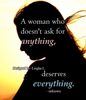 A woman deserves everything