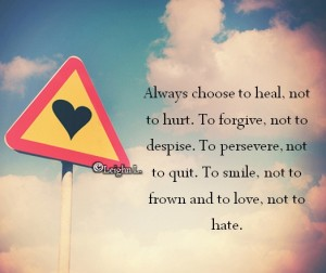 Always choose to heal not to hurt