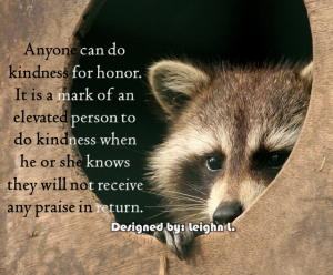Anyone can do kindness for honor