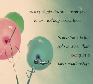 Being single doesnt mean you know nothing about love