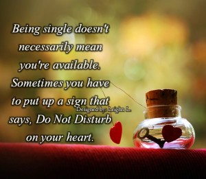 Being single doesnt necessarily mean youre available