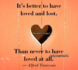 Better to love and lost