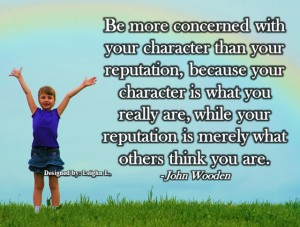 Character is what you are