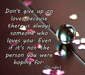 Dont give up on love
