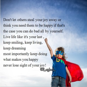Dont let others steal your joy away