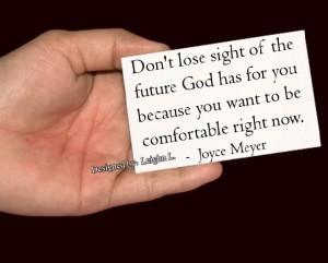 Dont lose sight of the future god has for you