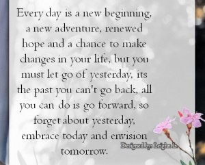 Every day is a new beginning a new adventure renewed hope and a