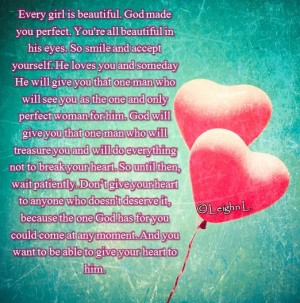 Every girl is beautiful god made you perfect