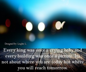 Every king was once a crying baby