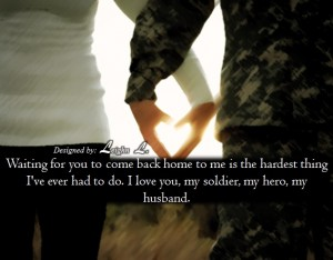 I love you my soldier my hero my husband
