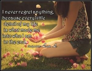I never regret anything
