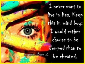 I never want to live in lies keep this in mind