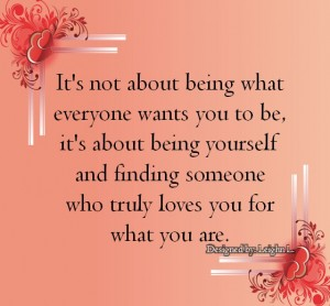 Its not about being what everyone wants you to be