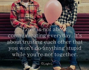 Love is not about communicating everyday