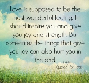 Love is supposed to be the most wonderful feeling