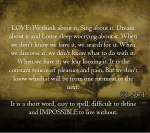 Love: difficult to define and impossible to live without