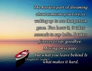 Moving on is easy but what you leave behind is hard to accept
