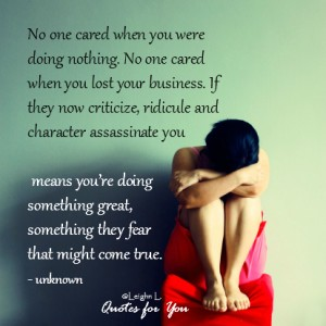 No one cared when you were doing nothing