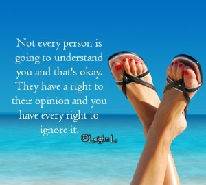 Not every person is going to understand you