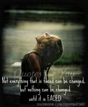 Nothin can be changed until it is faced