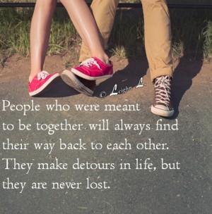 People who were meant to be together will always find their way