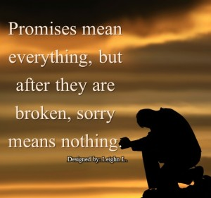 Promises mean everything