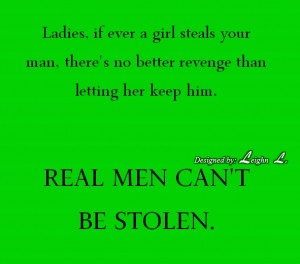 Real men cant be stolen