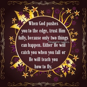 When god pushes you to the edge trust him fully