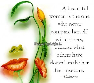 A beautiful woman is the one who never compare herself with othe