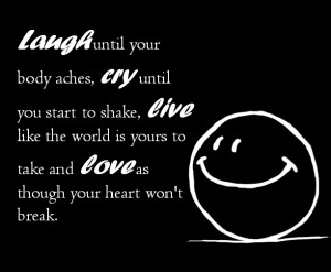 Love as though your heart wont break