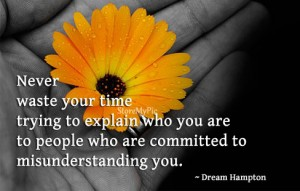 Never waste your time explaining