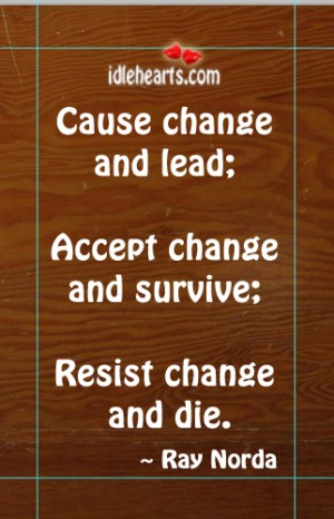 Cause change and lead