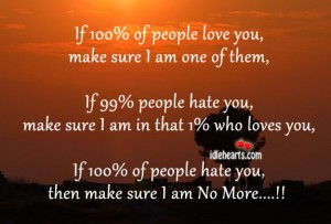 If 100% of people love you