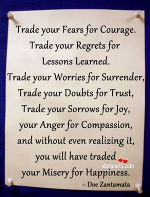 Trade your Fears for Courage.