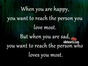 When you are happy, you want to reach the person you love