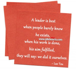 A leader is best when people barely know he exists