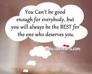 Be the best for the one who deserves you