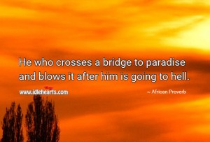 Crosses bridge paradise blows going hell
