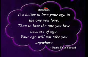 It's better to lose your ego