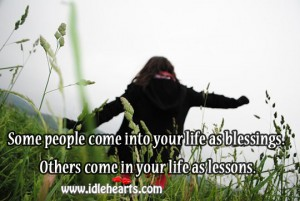 People come into your life as blessings