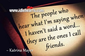 They are the ones I call friends
