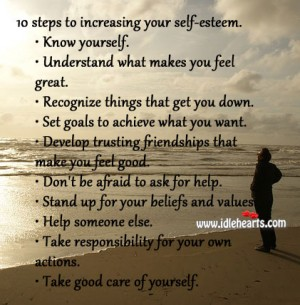10 steps to increasing your self esteem.