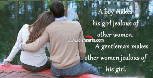 A boy makes his girl jealous, not man